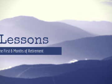 6 Lessons From The First 6 Months Of Retirement