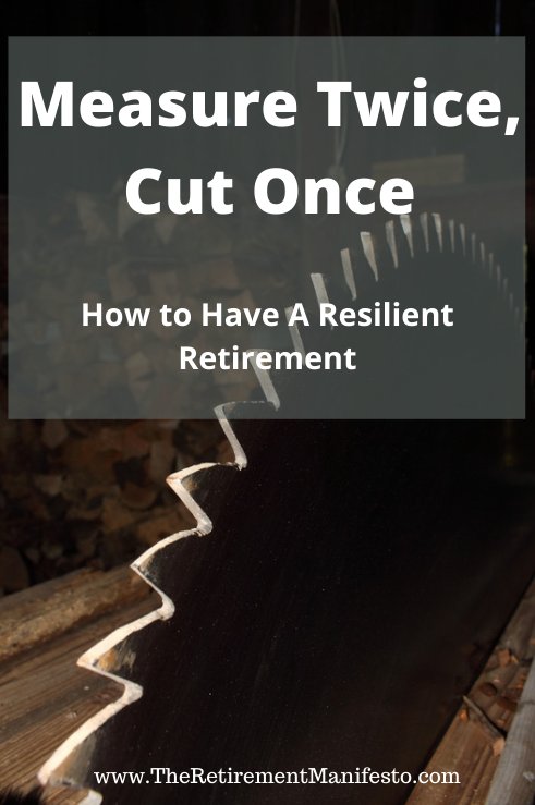 measure twice, cut once retirement story